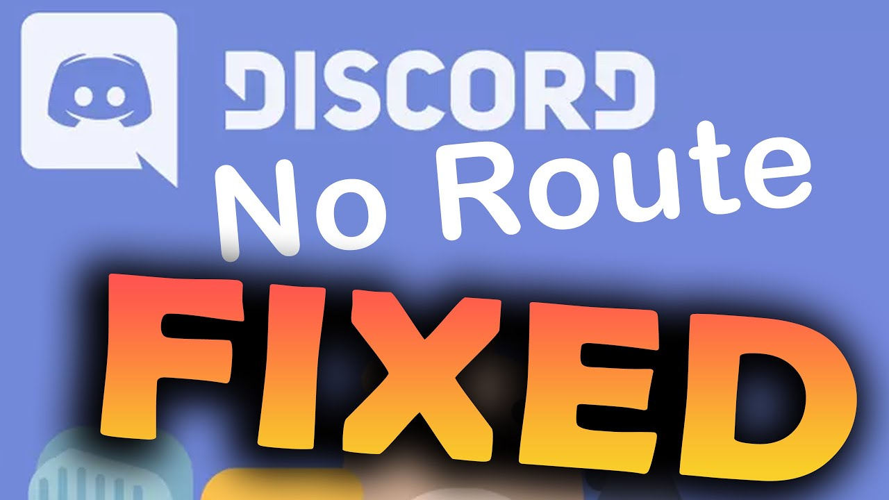 Fixing the Discord no route issue and RTC connecting Error 2021
