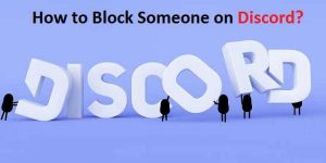 How to Block or Unblock Someone on Discord without Knowing them