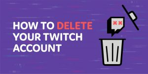 Twitch account delete