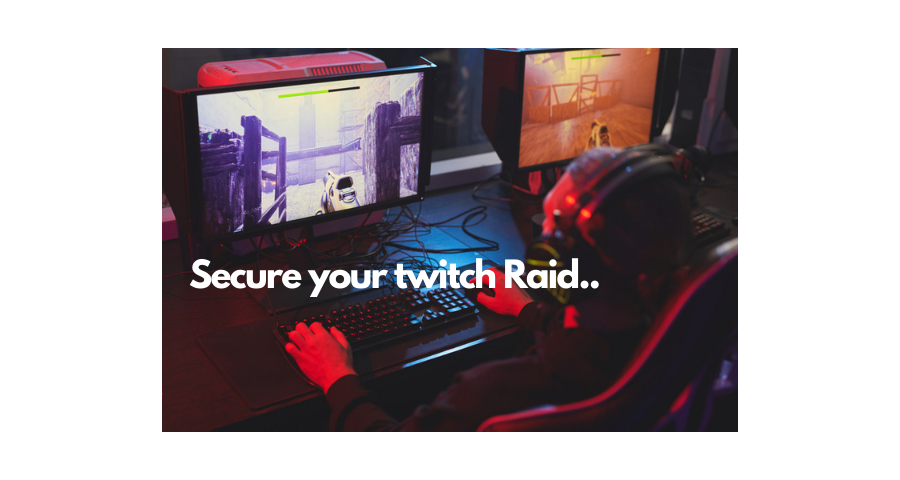 How to secure twitch raid