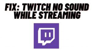 twitch no sound